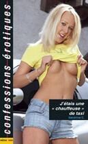 Couverture du livre « Confessions Erotiques T.387 ; J'Etais Une Chauffeuse De Taxi » de Collectif aux éditions Media 1000