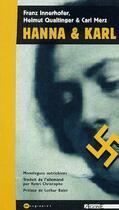 Couverture du livre « Hanna & Karl ; monologues autrichiens » de Franz Innerhofer et Helmut Qualtinger et Carl Merz aux éditions Agone