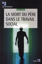 Couverture du livre « La Mort Du Pere Dans Le Travail Social » de Marc Zerbib aux éditions Ash