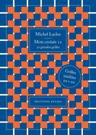 Couverture du livre « Mots croisés T.12 ; 50 grandes grilles » de Michel Laclos aux éditions Zulma
