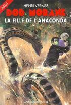 Couverture du livre « Bob Morane ; la fille de l'anaconda » de Henri Vernes aux éditions Ananke