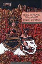 Couverture du livre « Contes populaires du Cambodge, du Laos et du Siam » de Auguste Pavie aux éditions Olizane