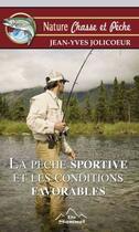 Couverture du livre « La pêche sportive et les conditions favorables » de Jean-Yves Jolicoeur aux éditions Du Sommet