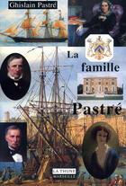 Couverture du livre « La famille pastré » de Ghislain Pastre aux éditions La Thune