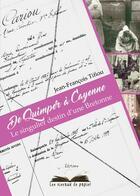 Couverture du livre « De Quimper à Cayene : le singulier destin d'une Bretonne » de Tifiou Jean-Francois aux éditions Les Oiseaux De Papier