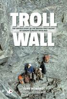 Couverture du livre « Troll Wall » de Howard Tony aux éditions Vertebrate Publishing