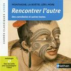 Couverture du livre « Rencontrer l'autre » de Michel De Montaigne et La Boetie et More et Lery aux éditions Nathan