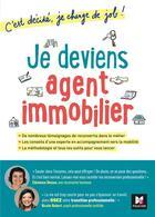 Couverture du livre « C'est décidé, je change de job ! ; je deviens agent immobilier » de Clemence Dessus et Nicole Robert aux éditions Foucher