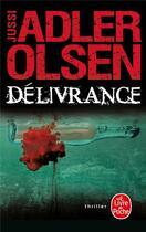 Couverture du livre « Délivrance » de Jussi Adler-Olsen aux éditions Lgf