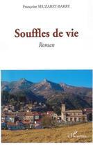 Couverture du livre « Souffles de vie » de Francoise Seuzaret-Barry aux éditions L'harmattan