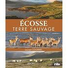 Couverture du livre « Ecosse ; terre sauvage » de Laurent Cocherel aux éditions Vilo