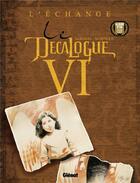 Couverture du livre « Le décalogue t.6 ; l'échange » de Mounier et Giroud aux éditions Glenat