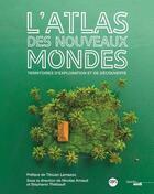 Couverture du livre « Atlas des nouveaux mondes » de Stephanie Thiebault et Nicolas Teyssandier aux éditions Cherche Midi