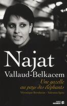 Couverture du livre « Najat Vallaud-Belkacem ; une gazelle au pays des éléphants » de Veronique Bernheim et Valentin Spitz aux éditions First