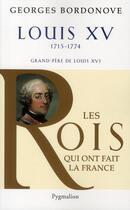 Couverture du livre « Louis XV » de Georges Bordonove aux éditions Pygmalion