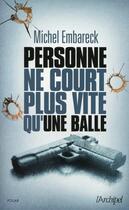 Couverture du livre « Personne ne court plus vite qu'une balle » de Michel Embareck aux éditions Archipel