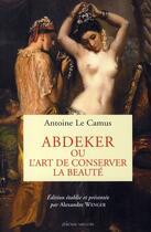Couverture du livre « Abdeker ou l'art de conserver la beauté » de Antoine Le Camus aux éditions Millon