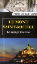 Couverture du livre « Le Mont Saint-Michel ; le voyage intérieur » de Patrick Burensteinas aux éditions Trajectoire