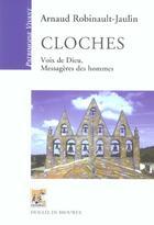 Couverture du livre « Cloches ; voix de Dieu, messagères des hommes » de Arnaud Robinault-Jaulin aux éditions Rempart
