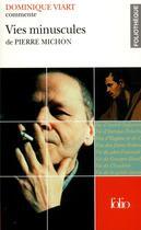 Couverture du livre « Vies minuscules de pierre michon (essai et dossier) » de Dominique Viart aux éditions Gallimard