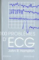 Couverture du livre « 100 Problemes D'Ecg » de John Hampton aux éditions Maloine