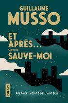Couverture du livre « Et après ; sauve-moi » de Guillaume Musso aux éditions Pocket