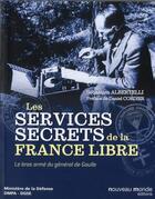 Couverture du livre « Les services secrets de la France libre » de Sebastien Albertelli aux éditions Nouveau Monde