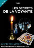 Couverture du livre « Les secrets de la voyante t.1 » de Viane aux éditions Libres D'ecrire