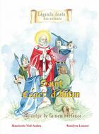 Couverture du livre « Saint Léger d'Autun ; martyr de la non-violence » de Mauricette Vial-Andru et Roselyne Lesueur aux éditions Saint Jude