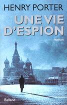 Couverture du livre « Une Vie D'Espion » de Henry Porter aux éditions Balland