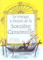 Couverture du livre « Le Voyage A Venise De La Sorciere Camomille » de Capdevila/Larreula aux éditions Le Sorbier