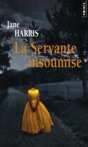 Couverture du livre « La servante insoumise » de Jane Harris aux éditions Points
