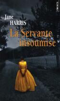 Couverture du livre « La servante insoumise » de Jane Harris aux éditions Points
