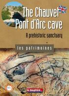 Couverture du livre « La grotte Chauvet-pont d'Arc ; sanctuaire préhistorique » de Jean Clottes aux éditions Le Dauphine Libere