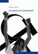 Couverture du livre « Un credo anticommuniste » de Stephanie Roulin aux éditions Antipodes Suisse