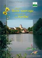 Couverture du livre « Atlas de la flore sauvage du département de la Sarthe » de Jacques Moret et Gerard Hunault aux éditions Biotope