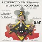 Couverture du livre « Petit dictionnaire philosophique de la franc-maçonnerie » de Wladimir Onkielewitch et Sat aux éditions La Hutte