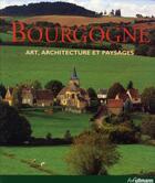 Couverture du livre « Bourgogne ; art, architecture et paysages » de Collectif aux éditions Ullmann