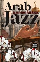 Couverture du livre « Arab Jazz » de Karim Miské aux éditions Quercus Publishing Digital