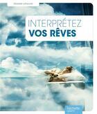 Couverture du livre « Interprétez vos rêves » de Marielle Laheurte aux éditions Hachette Pratique
