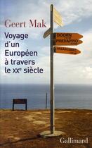 Couverture du livre « Voyage d'un européen à travers le XX siècle » de Geert Mak aux éditions Gallimard