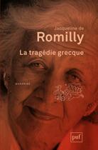 Couverture du livre « La tragédie grecque (9e édition) » de Jacqueline De Romilly aux éditions Puf