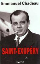 Couverture du livre « Saint-exupery » de Emmanuel Chadeau aux éditions Perrin