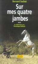 Couverture du livre « Sur mes quatre jambes » de Pellerin et Bernard Sachse aux éditions Rocher