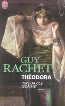 Couverture du livre « Théodora impératrice d'orient » de Guy Rachet aux éditions J'ai Lu
