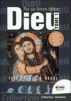 Couverture du livre « Pour que l'homme devienne Dieu t.1 » de Francois Brune aux éditions Temps Present