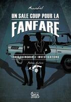 Couverture du livre « Un sale coup pour la fanfare » de Anna Bel aux éditions Gaelis