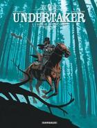 Couverture du livre « Undertaker T.3 ; l'ogre de Sutter Camp » de Caroline Delabie et Ralph Meyer et Xavier Dorison aux éditions Dargaud