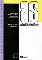 Couverture du livre « Neurologie tropicale » de Marc Gentilini et Christian Giordano et Francois Chieze et Michel Dumas aux éditions John Libbey