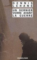 Couverture du livre « Un dernier verre avant la guerre » de Dennis Lehane aux éditions Rivages